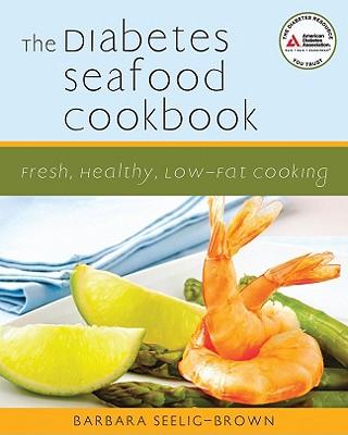The Diabetes Seafood Cookbook By Seelig-Brown, Barbara